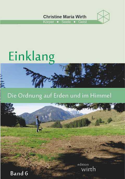 EINKLANG BAND VI - Die Ordnung auf Erden und im Himmel